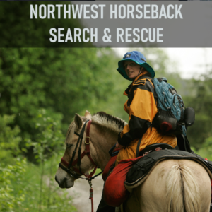 Northwest Horseback Search and Rescue (NWHSAR) members are qualified horse owners who volunteer their time as a horse-and-rider team to aid in the search for lost, injured, or missing people. Teams also assist in transporting equipment, such as medical supplies, litters, and radios.Volunteers are equipped to transport people to safety either by litter or on horseback.
